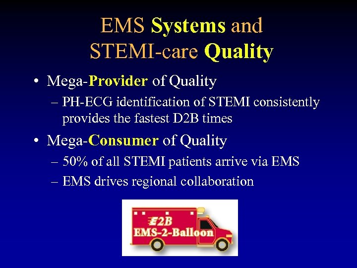 EMS Systems and STEMI-care Quality • Mega-Provider of Quality – PH-ECG identification of STEMI
