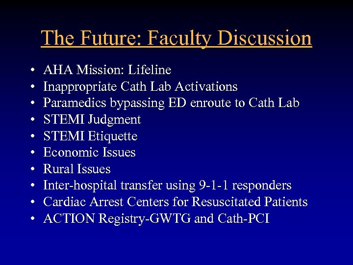 The Future: Faculty Discussion • • • AHA Mission: Lifeline Inappropriate Cath Lab Activations