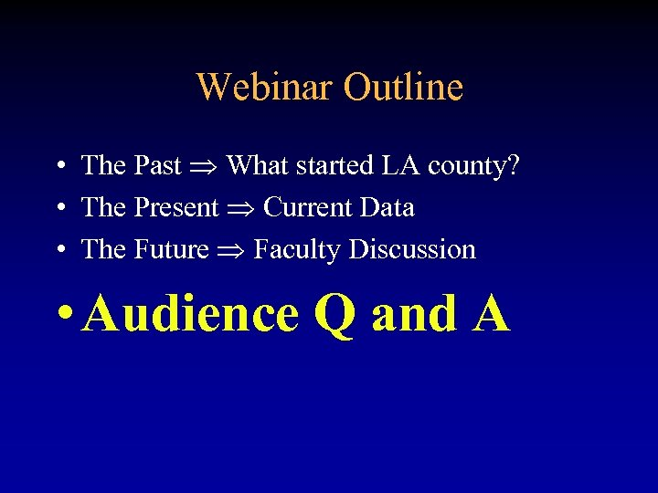 Webinar Outline • The Past What started LA county? • The Present Current Data