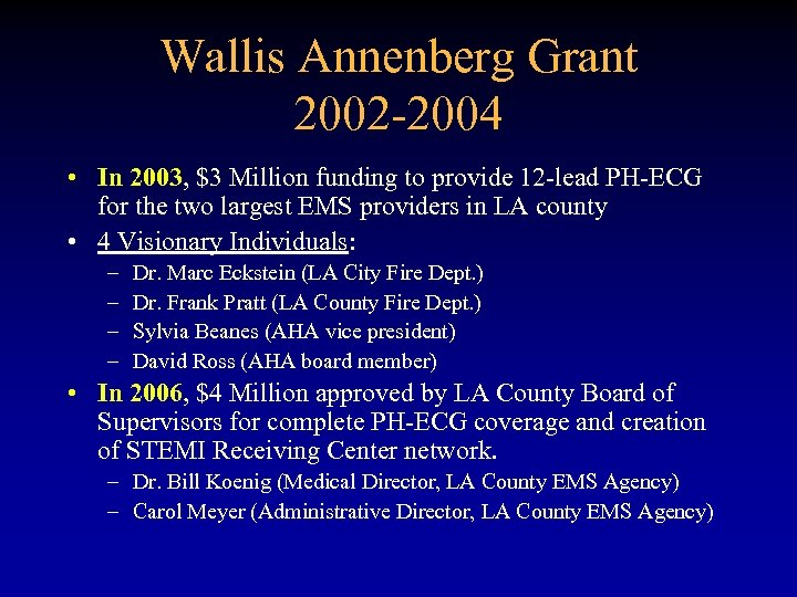 Wallis Annenberg Grant 2002 -2004 • In 2003, $3 Million funding to provide 12