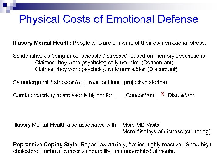 Physical Costs of Emotional Defense Illusory Mental Health: People who are unaware of their