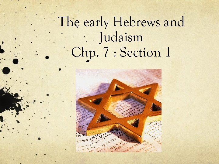 The early Hebrews and Judaism Chp. 7 : Section 1