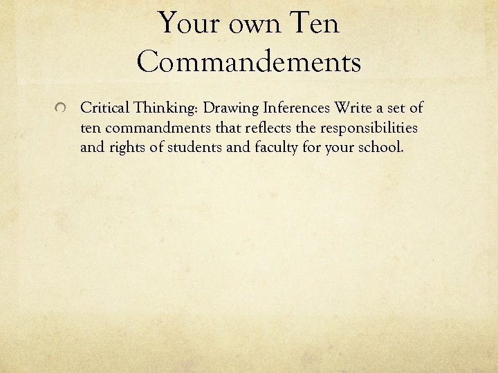 Your own Ten Commandements Critical Thinking: Drawing Inferences Write a set of ten commandments