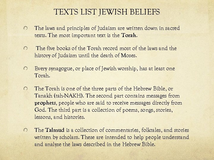 TEXTS LIST JEWISH BELIEFS The laws and principles of Judaism are written down in