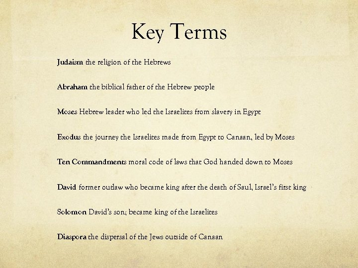Key Terms Judaism the religion of the Hebrews Abraham the biblical father of the