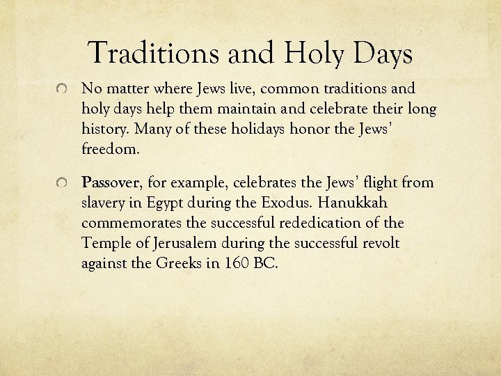 Traditions and Holy Days No matter where Jews live, common traditions and holy days