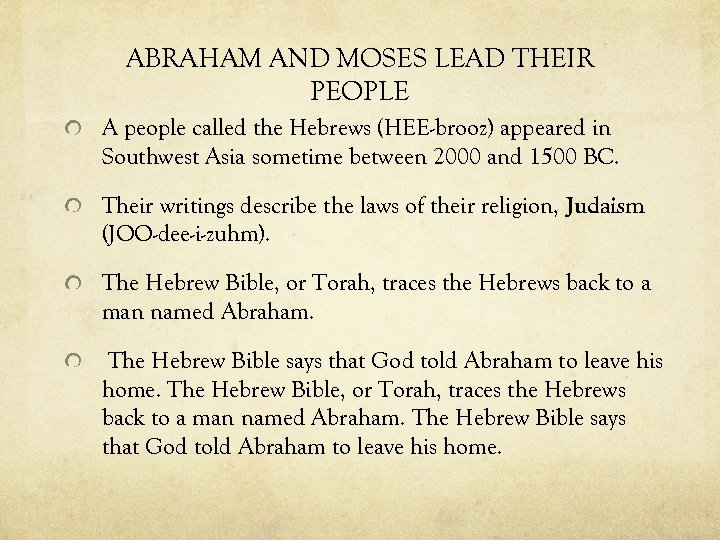 ABRAHAM AND MOSES LEAD THEIR PEOPLE A people called the Hebrews (HEE-brooz) appeared in