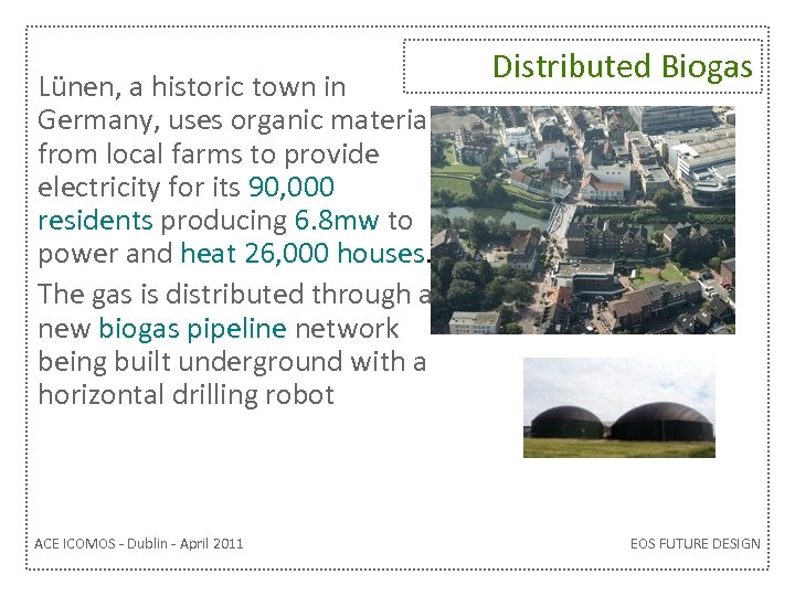 Lünen, a historic town in Germany, uses organic material from local farms to provide