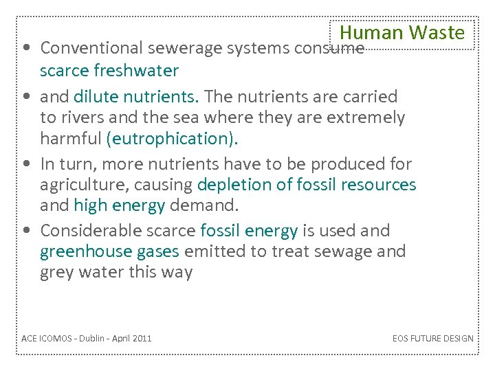 Human Waste • Conventional sewerage systems consume scarce freshwater • and dilute nutrients. The