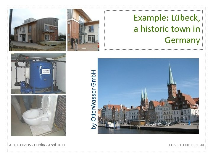 by Otter. Wasser Gmb. H Example: Lübeck, a historic town in Germany ACE ICOMOS