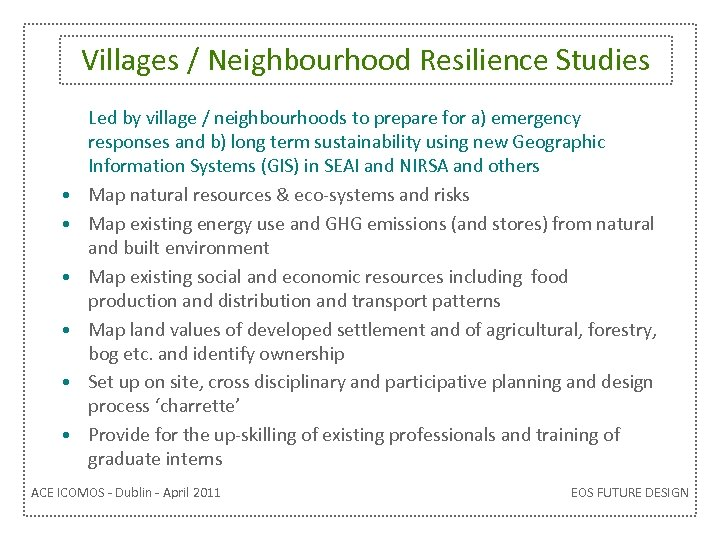 Villages / Neighbourhood Resilience Studies • • • Led by village / neighbourhoods to