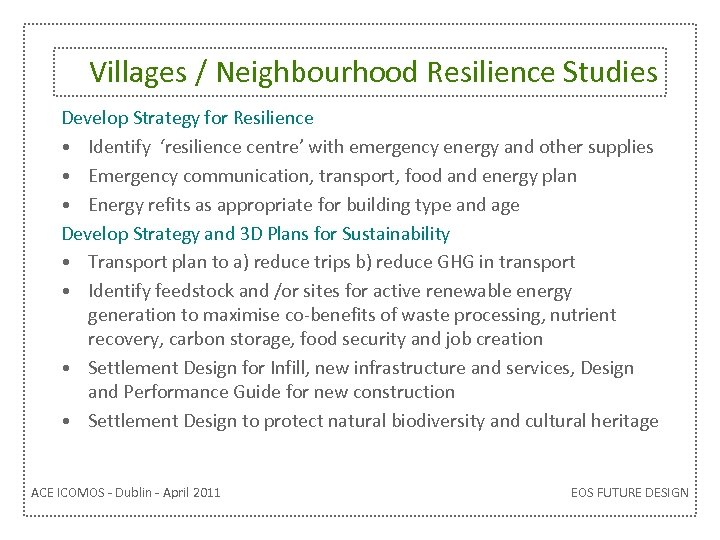 Villages / Neighbourhood Resilience Studies Develop Strategy for Resilience • Identify 'resilience centre' with