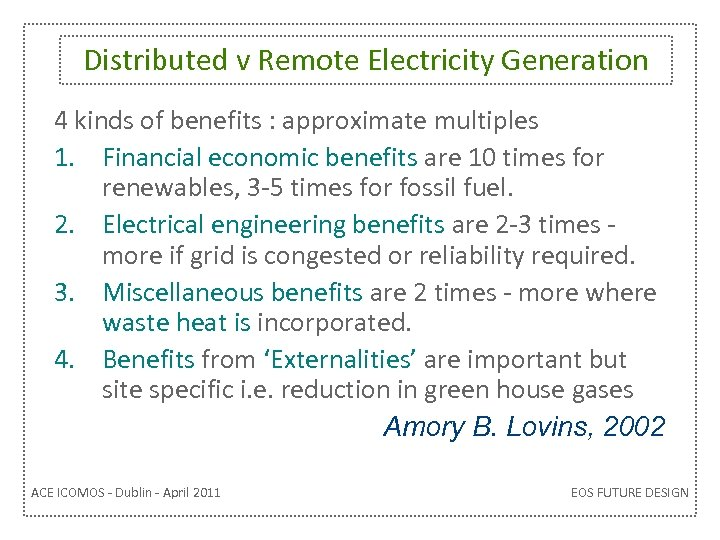 Distributed v Remote Electricity Generation 4 kinds of benefits : approximate multiples 1. Financial
