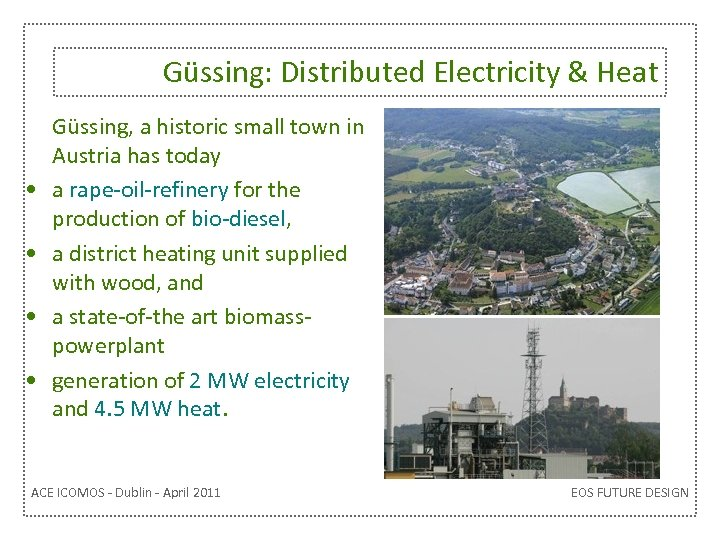 Güssing: Distributed Electricity & Heat • • Güssing, a historic small town in Austria