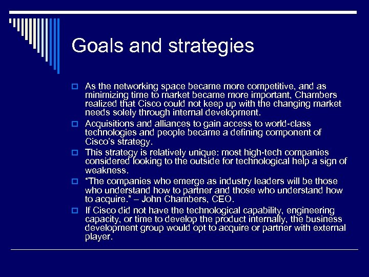 Goals and strategies o As the networking space became more competitive, and as o
