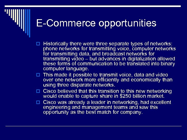 E-Commerce opportunities o Historically there were three separate types of networks: phone networks for