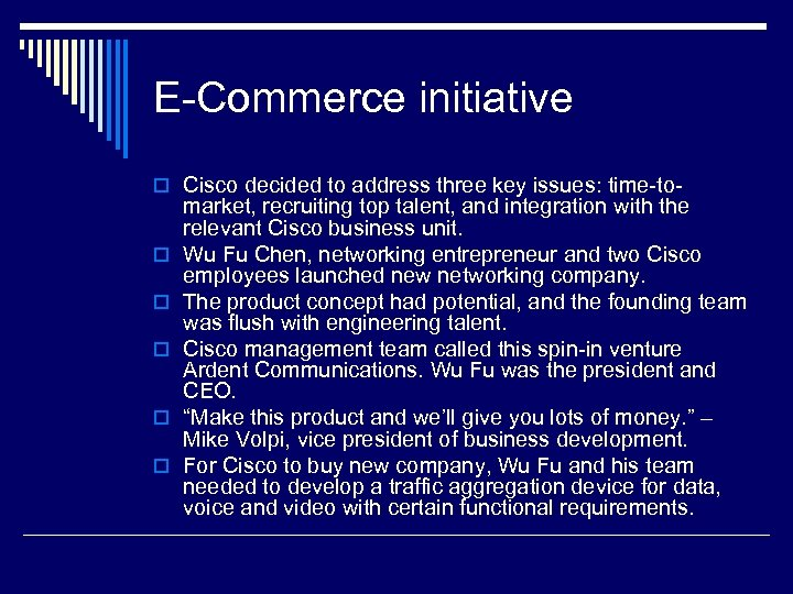 E-Commerce initiative o Cisco decided to address three key issues: time-too o o market,