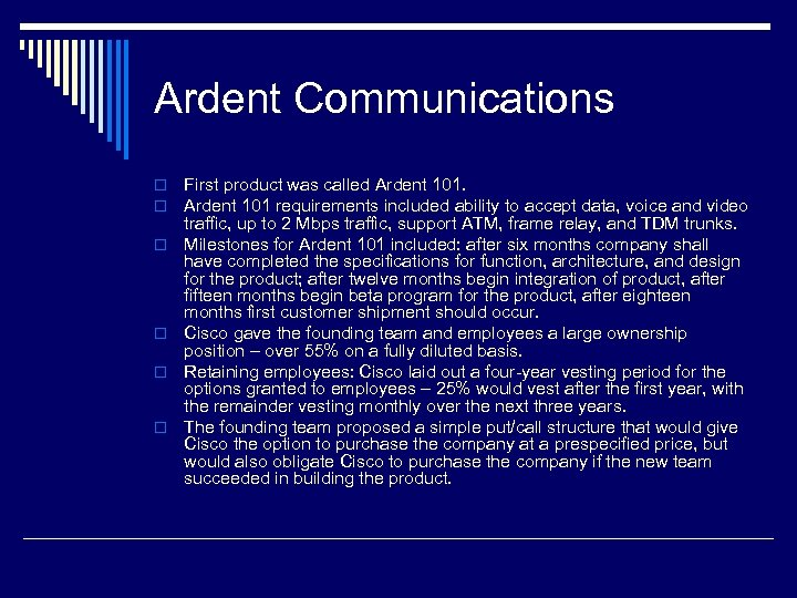 Ardent Communications o o o First product was called Ardent 101 requirements included ability