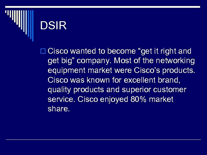 "DSIR o Cisco wanted to become ""get it right and get big"" company. Most"