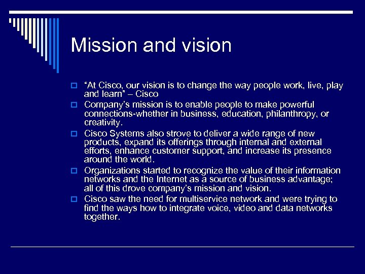 "Mission and vision o ""At Cisco, our vision is to change the way people"