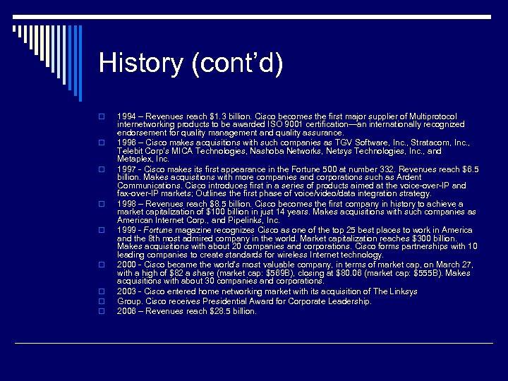 History (cont'd) o o o o o 1994 – Revenues reach $1. 3 billion.
