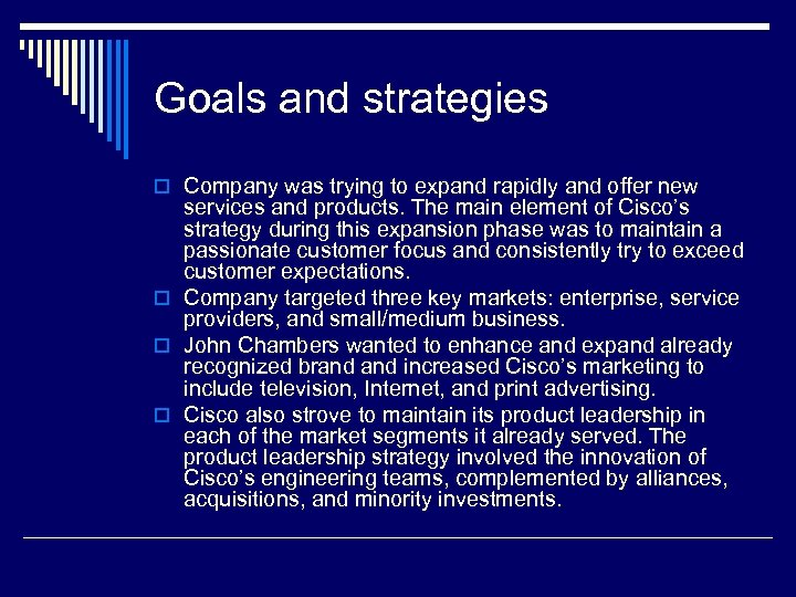 Goals and strategies o Company was trying to expand rapidly and offer new services