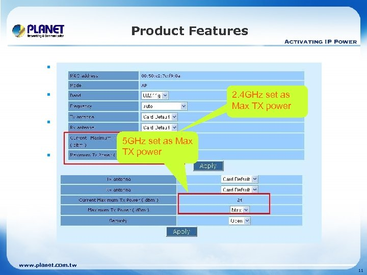 Product Features § Dual wireless interfaces for independent Backhaul link and local clients connection