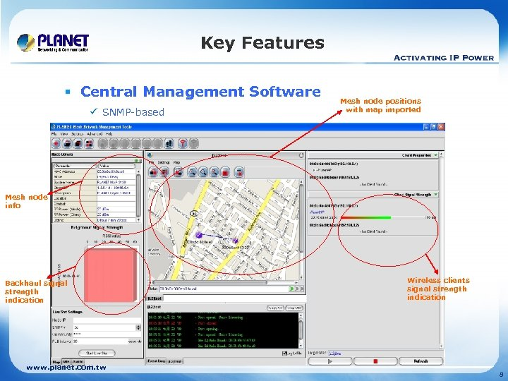 Key Features § Central Management Software ü SNMP-based Mesh node positions with map imported