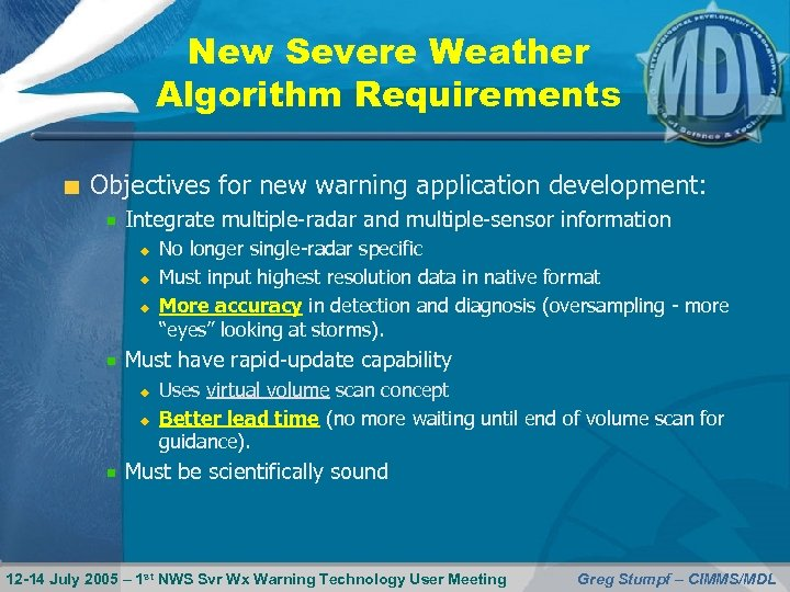 New Severe Weather Algorithm Requirements Objectives for new warning application development: Integrate multiple-radar and
