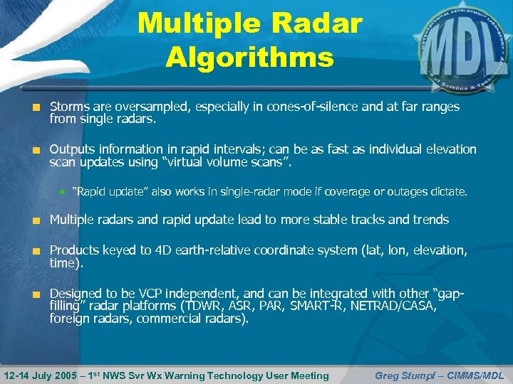 Multiple Radar Algorithms Storms are oversampled, especially in cones-of-silence and at far ranges from