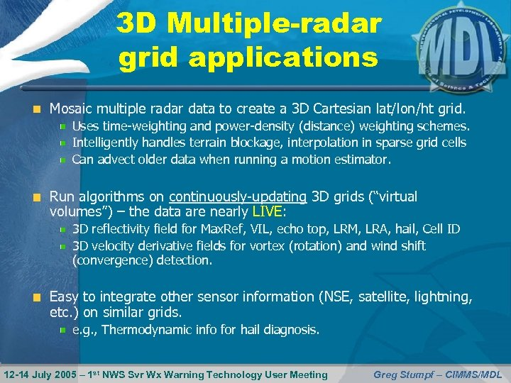 3 D Multiple-radar grid applications Mosaic multiple radar data to create a 3 D