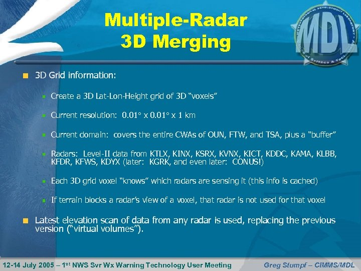 Multiple-Radar 3 D Merging 3 D Grid information: Create a 3 D Lat-Lon-Height grid