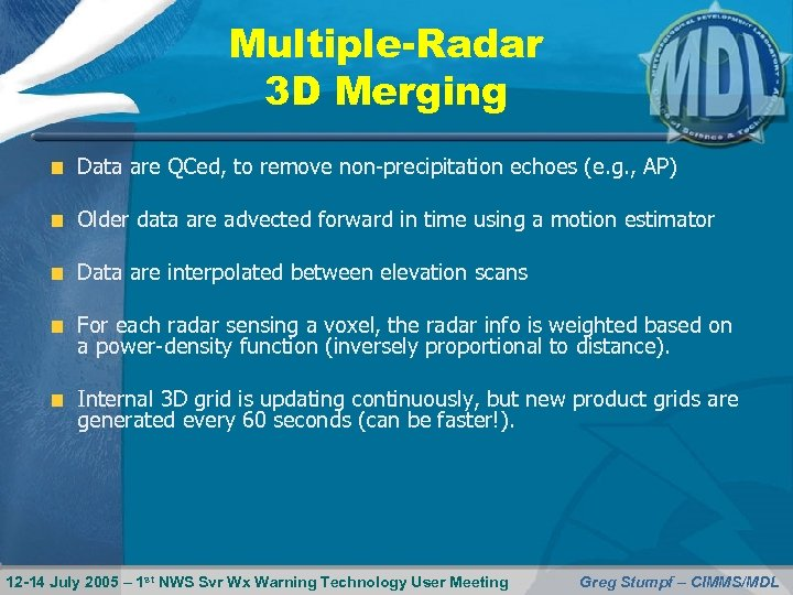 Multiple-Radar 3 D Merging Data are QCed, to remove non-precipitation echoes (e. g. ,