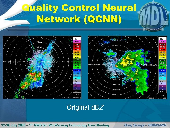 Quality Control Neural Network (QCNN) Original d. BZ 12 -14 July 2005 – 1
