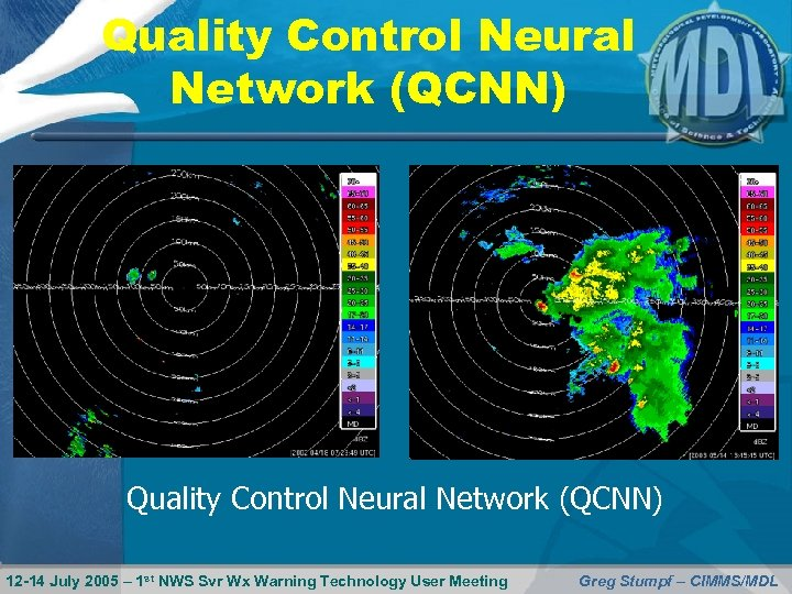 Quality Control Neural Network (QCNN) 12 -14 July 2005 – 1 st NWS Svr