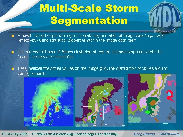 Multi-Scale Storm Segmentation A novel method of performing multi-scale segmentation of image data (e.