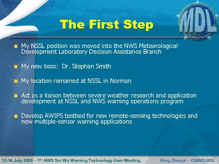 The First Step My NSSL position was moved into the NWS Meteorological Development Laboratory