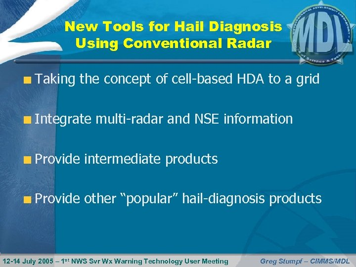 New Tools for Hail Diagnosis Using Conventional Radar Taking the concept of cell-based HDA