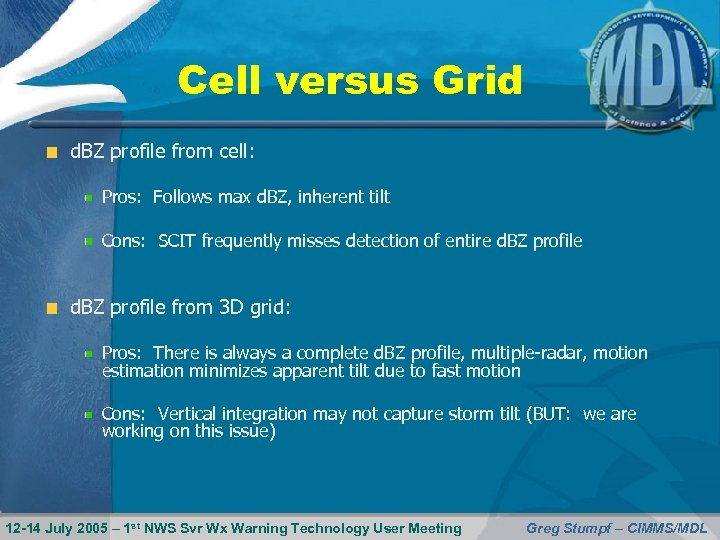 Cell versus Grid d. BZ profile from cell: Pros: Follows max d. BZ, inherent