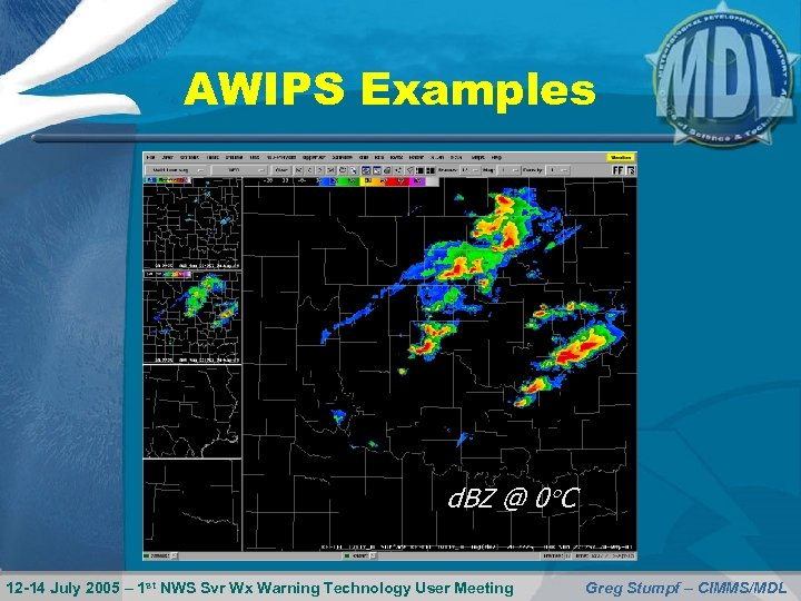 AWIPS Examples d. BZ @ 0 C 12 -14 July 2005 – 1 st