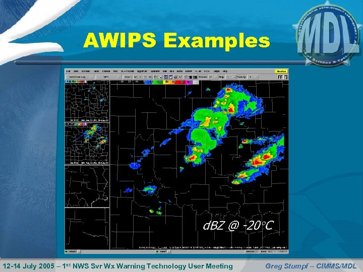 AWIPS Examples d. BZ @ -20 C 12 -14 July 2005 – 1 st