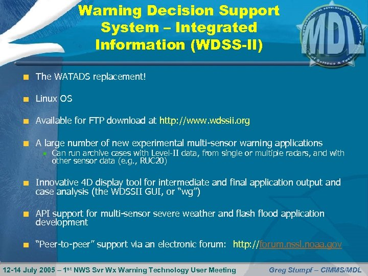Warning Decision Support System – Integrated Information (WDSS-II) The WATADS replacement! Linux OS Available
