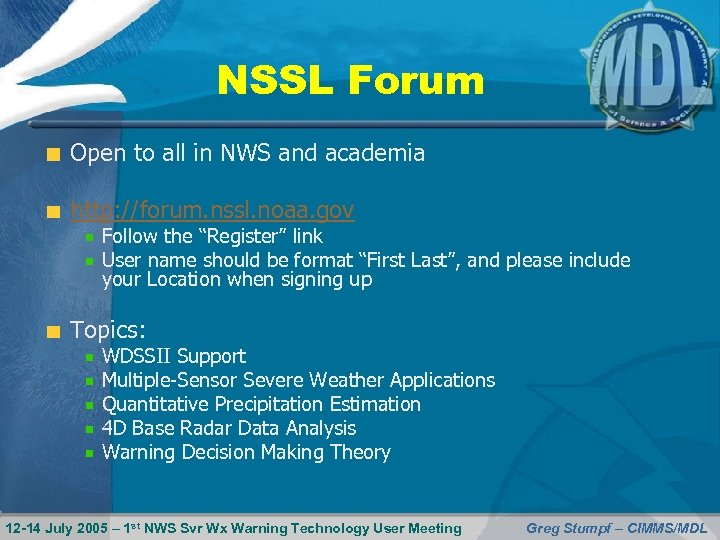 NSSL Forum Open to all in NWS and academia http: //forum. nssl. noaa. gov