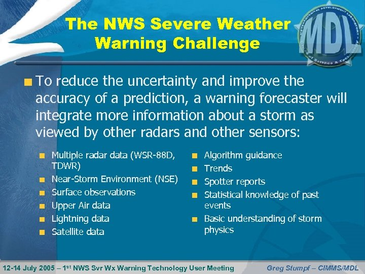 The NWS Severe Weather Warning Challenge To reduce the uncertainty and improve the accuracy