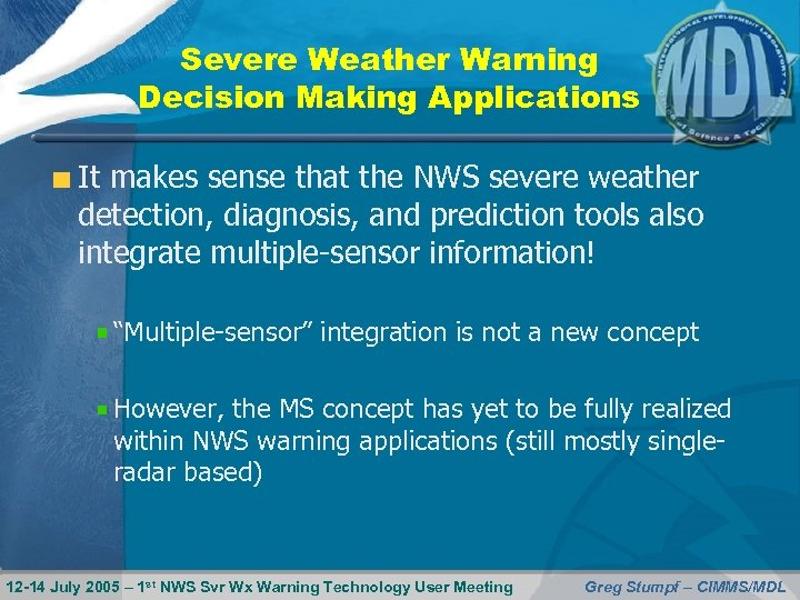 Severe Weather Warning Decision Making Applications It makes sense that the NWS severe weather