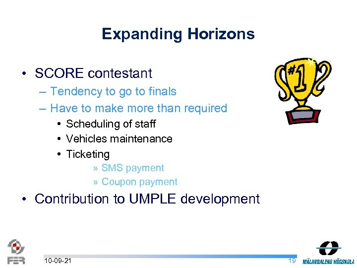 Expanding Horizons • SCORE contestant – Tendency to go to finals – Have to