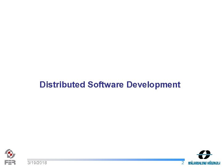 Distributed Software Development 3/19/2018 2