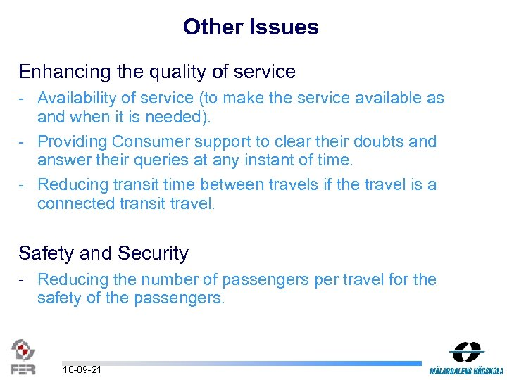 Other Issues Enhancing the quality of service - Availability of service (to make the
