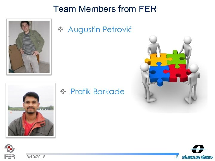 Team Members from FER v Augustin Petrović v Pratik Barkade 3/19/2018 8