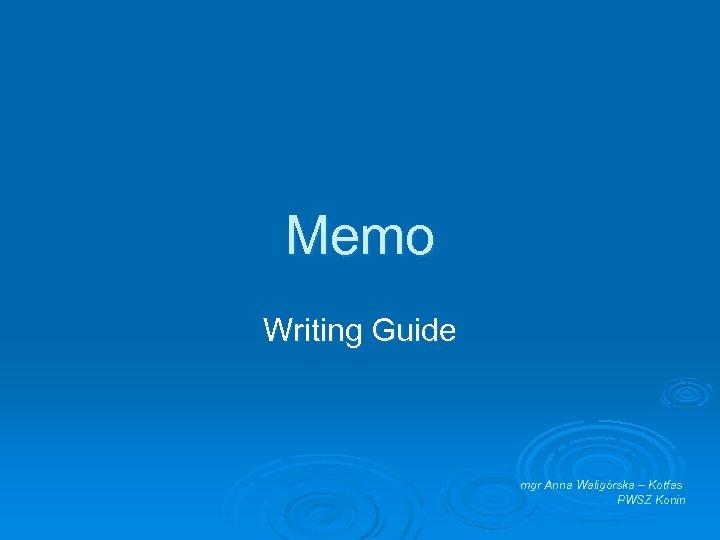Memo Writing Guide mgr Anna Waligórska – Kotfas PWSZ Konin